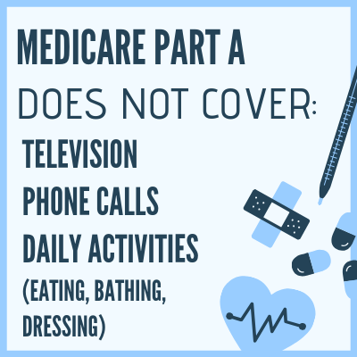If you stay in a Louisville, KY hospital, your coverage does not include television, phone calls, or daily activities.